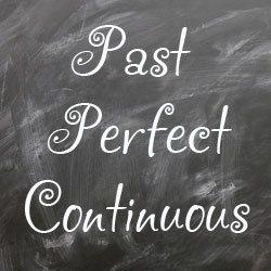 Past Perfect Continuous правила и примеры предложений