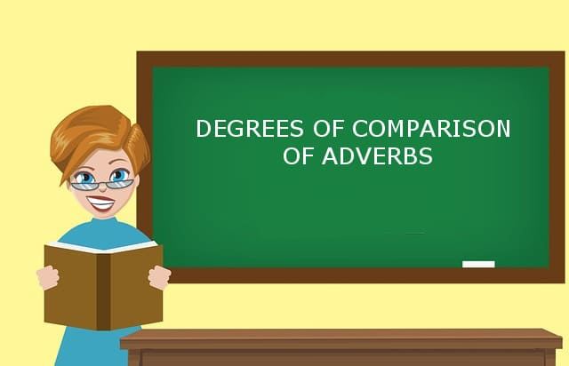 степени сравнения наречий в английском языке