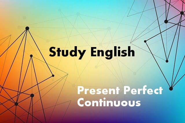 Present Perfect Continuous - иллюстрация к статье
